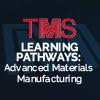 Virtual Short Courses Explore Advanced Materials Manufacturing