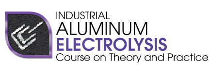 Industrial Aluminum Electrolysis Course: The Definitive Course on Theory and Practice of Primary Aluminum Production