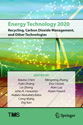 Energy Technology 2020: Recycling, Carbon Dioxide Management, and Other Technologies